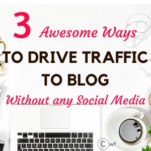 3 Simple Ways to Drive Massive Traffic without Social Media