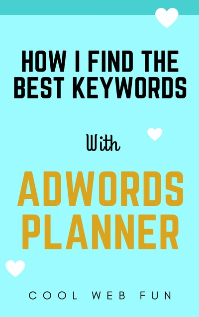 How to use Adwords Keyword Planner for Beginners