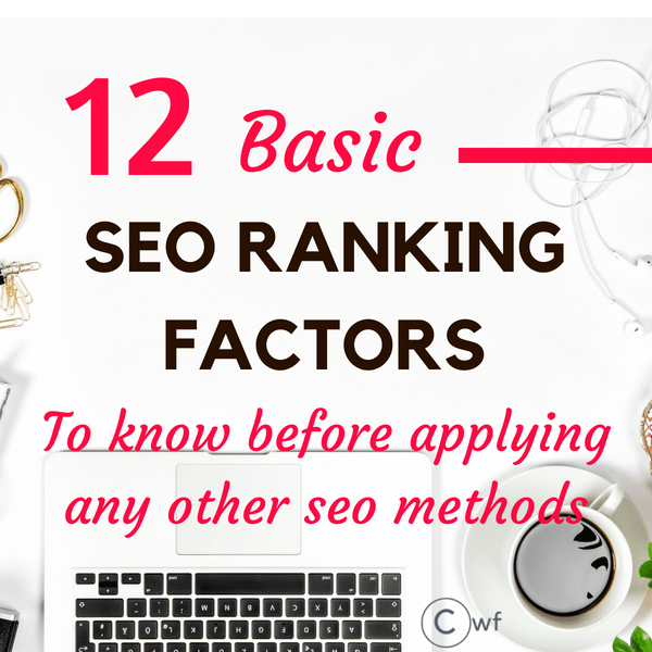 12 Fundamentals of SEO Ranking Factors to be Clear on
