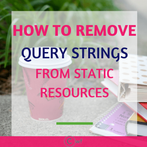 How to Remove Query Strings From Static Resources: GTMetrix