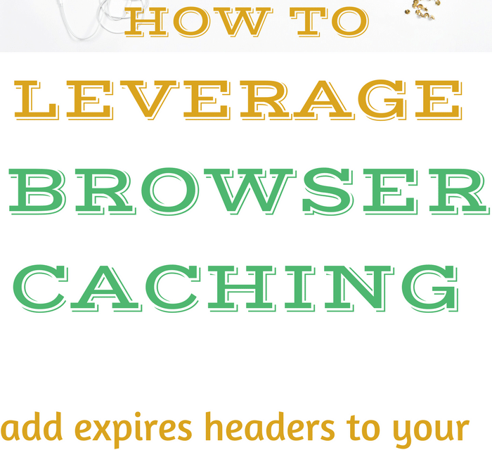 Leverage Browser Caching: How to add Expires Headers