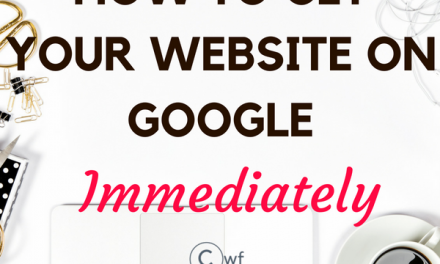 How to Get Your Website on Google Immediately