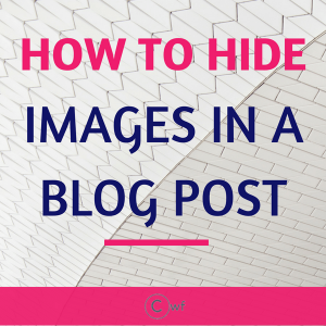 How to Hide Images in Blog Post?
