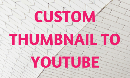 How to easily add Custom Thumbnail to YouTube?