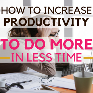 Productivity Tips: How to Utilize the Most of your Time