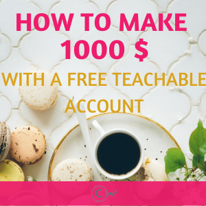 How to exactly make 1000$ with a Free Teachable account?