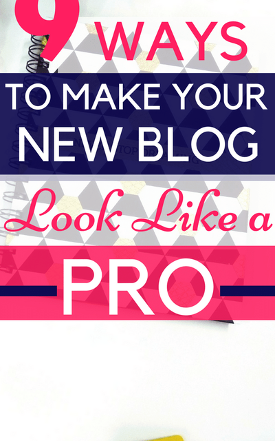 How to make your New Blog Look Like a PRO