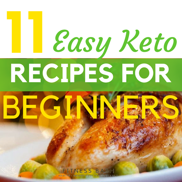 11 Keto Recipes for Beginners