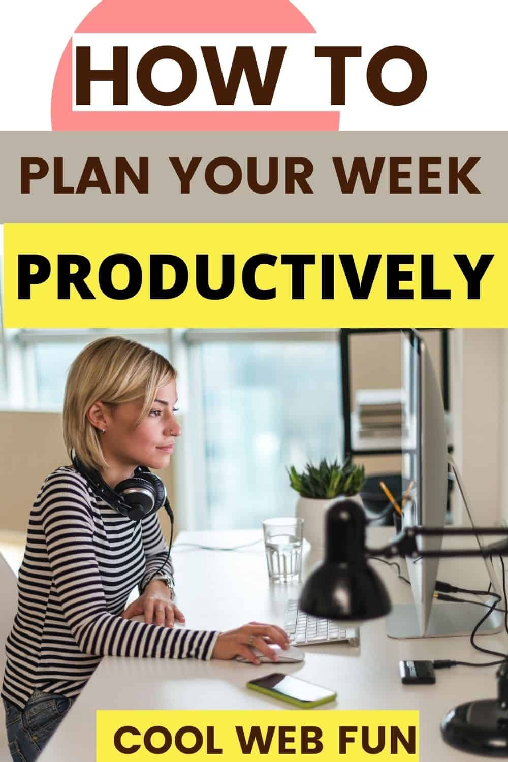 PLAN YOUR WEEK PRODUCTIVELY