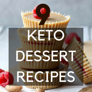 9 Low Carb Keto Dessert Recipes to lose weight Now!