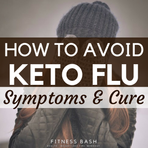 Ketosis Flu Symptoms: What is Keto Flu and How to Avoid it?
