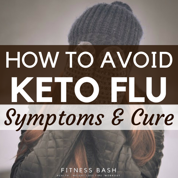 Keto Flu: What is Keto Flu and How to Avoid it?