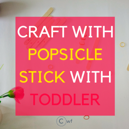 Craft with Popsicle stick with Toddler