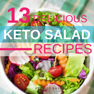 Keto Salad: 13 Delicious Keto Salad Recipes for a Ketogenic Diet