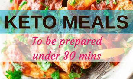 7 Quick Keto Meals to be prepared under 30 minutes