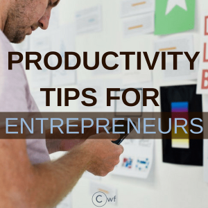 7 Non Negotiable Productivity Tips for Entrepreneurs