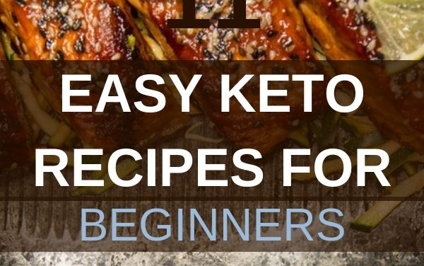 11 Easy Keto Recipes for Beginners for 2019