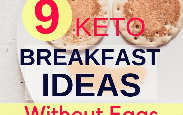 Keto Breakfast Ideas: 9 Low Carb NO EGGS Keto Breakfast
