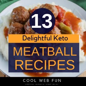 13 Drooling Keto Meatball Recipe: Easy and Low carb