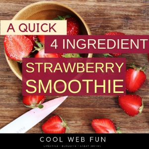 Strawberry Smoothie: 4 Ingredient to yummy Strawberry Smoothie