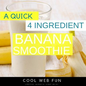 Banana Smoothie: Easy 4 Ingredient Yummy Banana Smoothie Recipe