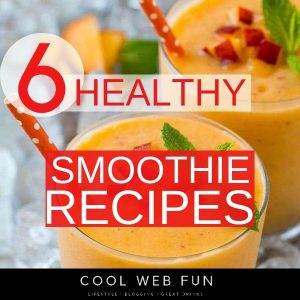 6 Healthy Smoothie Recipes: Breakfast Smoothies