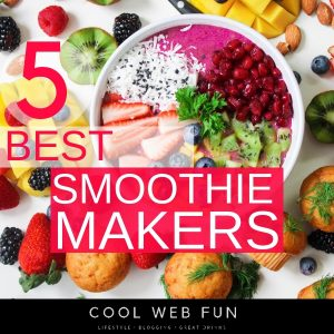 Best 5 Smoothie makers for your perfect smoothie recipes
